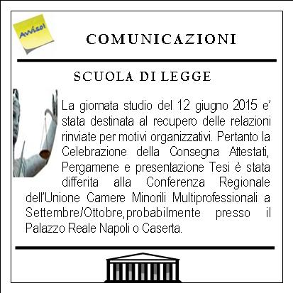 COMUNICAZIONE SCUOLA DI LEGGE differimento Giornata Celebrativa Scuola di legge 2015